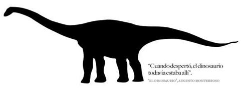 Cuando despertó, el dinosaurio todavía estaba allí. (Аugusto Monterroso)